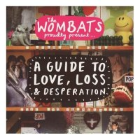 The Wombats: 'A Guide To Love, Loss And Desperation'