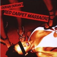 Duran Duran: 'Red Carpet Massacre'