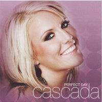 Cascada: 'Perfect Day'