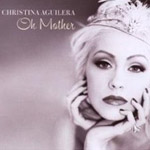 Christina Aguilera: 'Oh Mother'