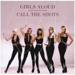 Girls Aloud: 'Call The Shots'