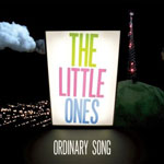 The Little Ones: 'Ordinary Song'