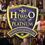 H 'two' O ft. Platnum: 'What's It Gonna Be'