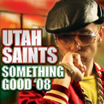Utah Saints: 'Something Good 08'