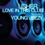 Usher ft. Young Jeezy: 'Love In This Club'