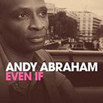 Andy Abraham: 'Even If'