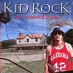 Kid Rock: 'All Summer Long'