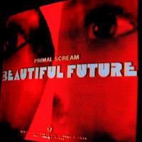 Primal Scream: 'Beautiful Future'