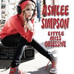 Ashlee Simpson: 'Little Miss Obsessive'