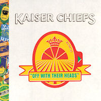 Kaiser Chiefs: 'Off With Their Heads'