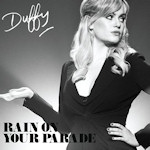 Duffy: 'Rain On Your Parade'