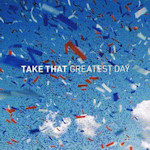 Take That: 'Greatest Day'