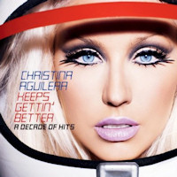 Christina Aguilera: 'Keeps Gettin' Better - A Decade of Hits'