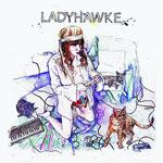 Ladyhawke: 'My Delirium'