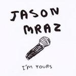 Jason Mraz: 'I'm Yours'