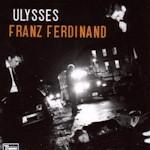 Franz Ferdinand: 'Ulysses'
