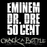 Eminem, Dr. Dre & 50 Cent: 'Crack A Bottle'