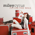 Miley Cyrus: 'Fly On The Wall'
