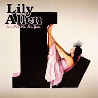Lily Allen: 'It's Not Me, It's You'