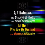 A.R. Rahman & Pussycat Dolls: 'Jai Ho!'