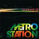 Metro Station: 'Shake It'