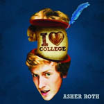 Asher Roth: 'I Love College'