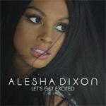 Alesha Dixon: 'Let's Get Excited'