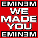 Eminem: 'We Made You'