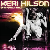 Keri Hilson: 'In A Perfect World...'