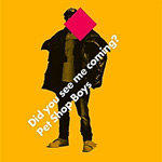 Pet Shop Boys: 'Did You See Me Coming?'