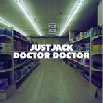 Just Jack: 'Doctor Doctor'