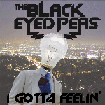 Black Eyed Peas: 'I Gotta Feeling'