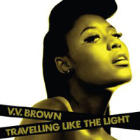 VV Brown: 'Traveling Like The Light'