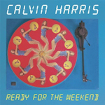 Calvin Harris: 'Ready For The Weekend'