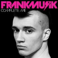 Frankmusik: 'Complete Me'