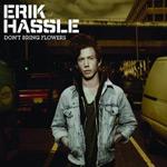 Erik Hassle: 'Don't Bring Flowers'