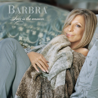 Barbra Streisand: 'Love Is The Answer'