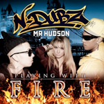 N-Dubz ft. Mr Hudson: 'Playing With Fire'