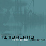 Timbaland ft. Katy Perry: 'If We Ever Meet Again'